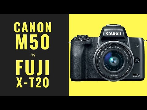Canon M50 vs Fuji X-T20 - Confused about which Camera to Buy