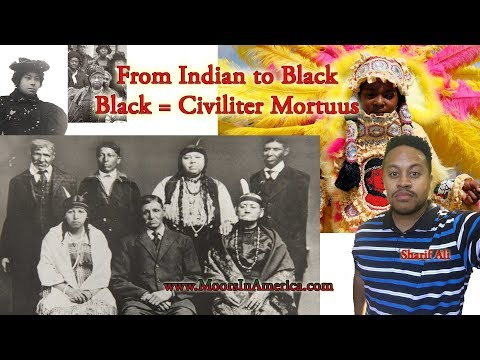 From Indian to Black | Black or Civiliter Mortuus