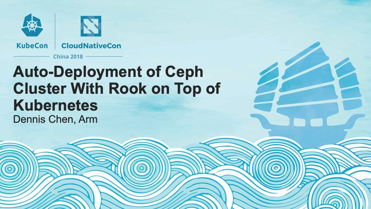 Auto-Deployment of Ceph Cluster With Rook on Top of Kubernetes - Dennis  Chen, Arm