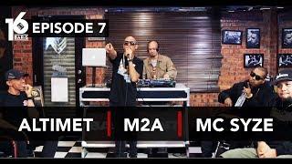16 BARIS | EP07 | Altimet, M2A & MC Syze