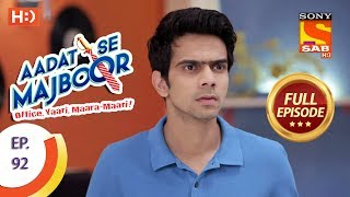 Aadat Se Majboor - Ep 92 - Full Episode - 7th February, 2018