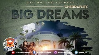 Chedda Flex - Big Dreams - July 2018