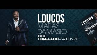 Matias Damasio ft Heder Marques - Loucos (Hallux Makenzo Remix)