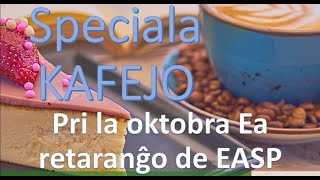 Speciala KAFEJO de EASP - 25 de SEPTEMBRO 2021