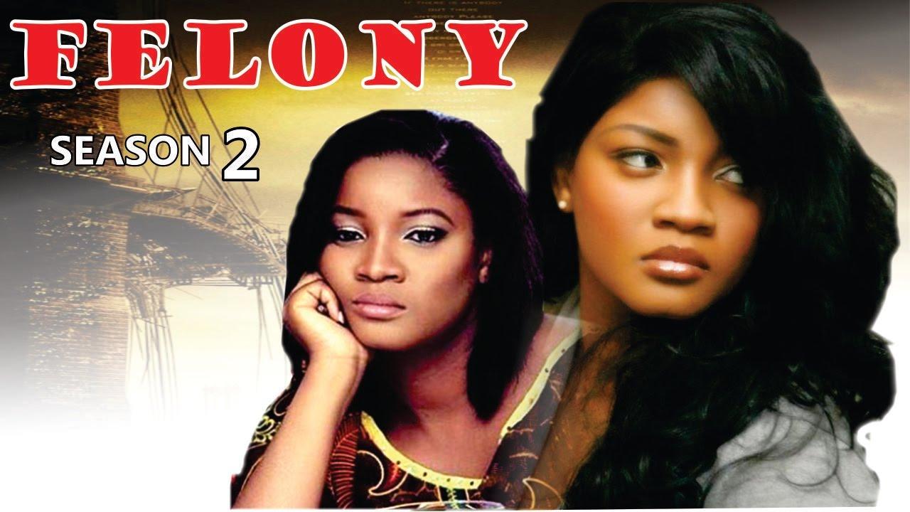 Download Felony  2   - Nigerian Nollywood Movie
