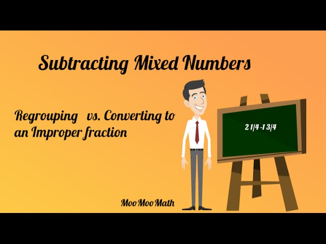Subtracting Mixed Numbers With Regrouping - Lessons - Tes Teach