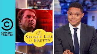 Brett Kavanaugh Faces Serious Allegations | The Daily Show With Trevor Noah