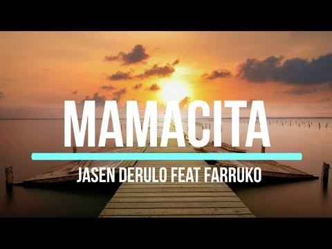 Jason Derulo - Mamacita feat. Farruko (Lyrics) Mp3