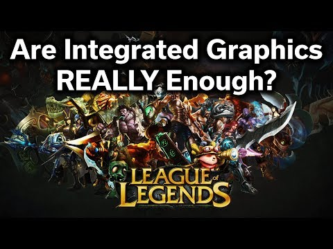 Integrated vs Dedicated Graphics — Does it really matter? — League of Legends thumbnail