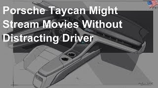 Porsche Taycan might stream movies without distracting driver