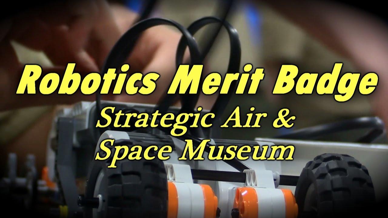 Robotics Merit Badge Strategic Air Space Museum Youtube