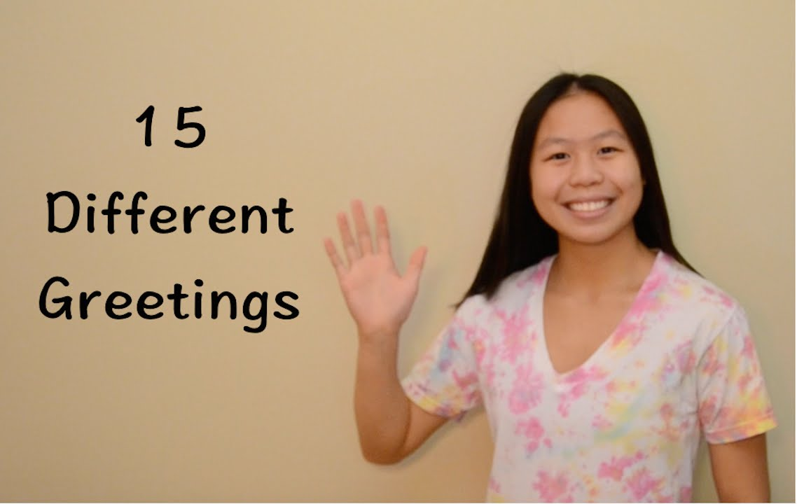 15 different greetings youtube m4hsunfo