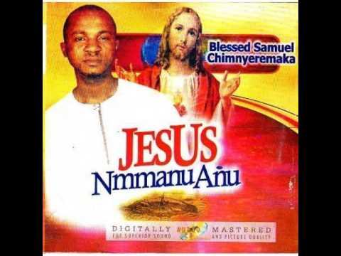 Blessed Samuel - JESUS Mmanu Ańu
