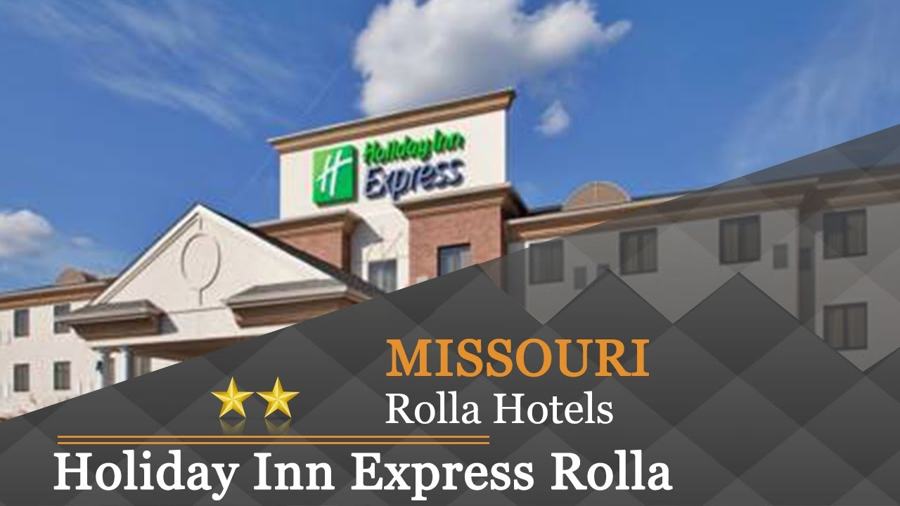 Holiday Inn Express Rolla Hotels Missouri