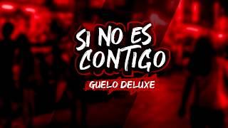 Baixar Si No Es Contigo 🙈💕 / Guelo Deluxe