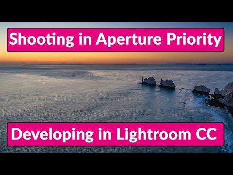 Shooting a Landscape in Aperture Priority, and Developing in Lightroom CC