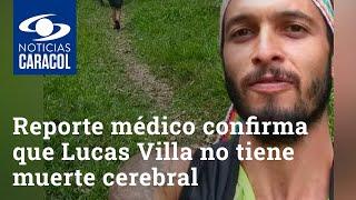 Reporte médico confirma que Lucas Villa no tiene muerte cerebral