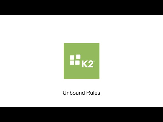 How-To: Working with Unbound Rules in K2 SmartForms