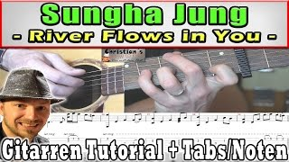 ★Sungha Jung RIVER FLOWS IN YOU | Akustik Gitarren Tutorial *Komplett* + TABS NOTEN