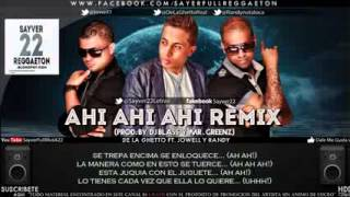 De La Ghetto Ft. Jowell Y Randy - Ahi Ahi Ahi Official Remix Letra