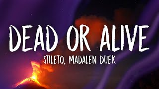 Stileto - Dead Or Alive (Lyrics) ft. Madalen Duke