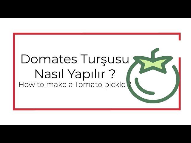 Yeşil domates turşusu nasıl yapılır? domates turşusu tarifi Turşu nasıl yapılır ?