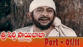 Shiridi Sai Baba Mahatyam Movie Part 01/11 || Vijayachander, Chandra Mohan, Anjali Devi