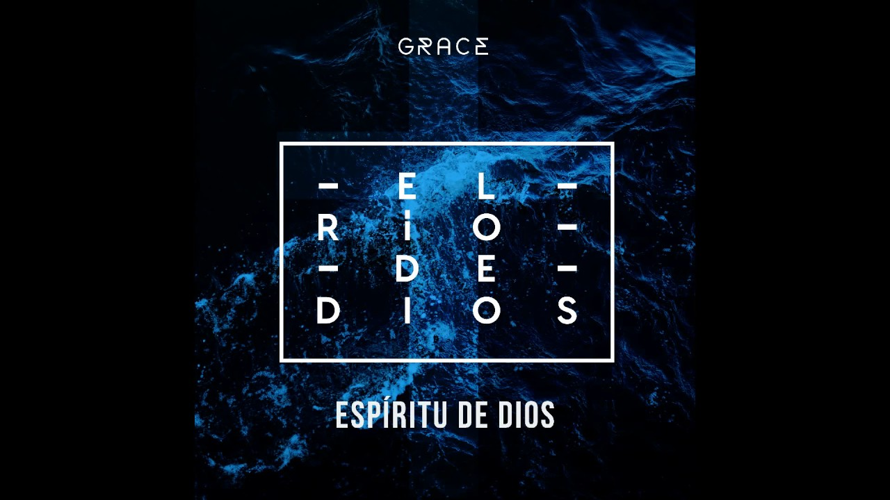 espiritu-de-dios-audio-el-rio-de-dios-grupo-grace-grupo-grace