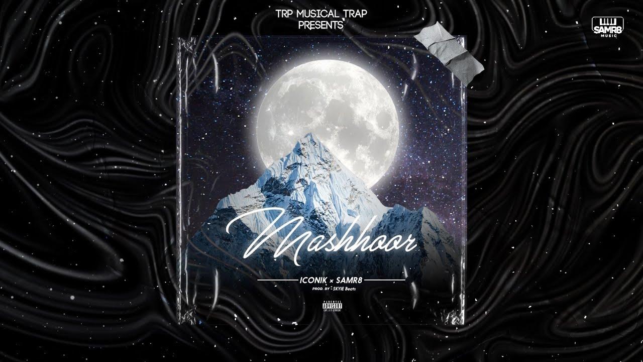 Mashhoor -  Iconik &  Samr8    Official Lyrical Video