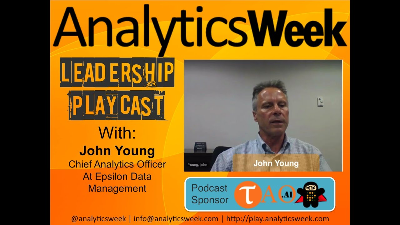 AnalyticsWeek Leadership Podcast With John Young, Epsilon ...
