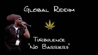 Global Riddim 2009 - Turbulence - No Barriers