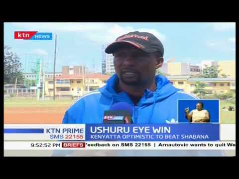 Ushuru Coach  Ken Kenyatta warns Shabana says Ushuru are a stronger side