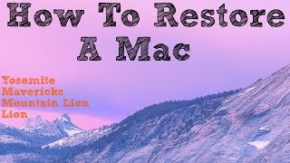 How To Restore A Mac | Yosemite & Lion/Mountain Lion (Easy)
