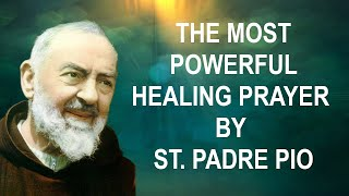 The Most Powerful Healing Prayer by St. Padre Pio