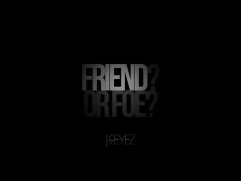 J-REYEZ - Friend or Foe (Audio)