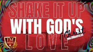 #IM Media | #Christ #Culture #Creator | Shake It Up With God's Love