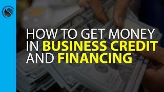 How to Easily Make Money Offering Business Credit and Financing while Getting Money