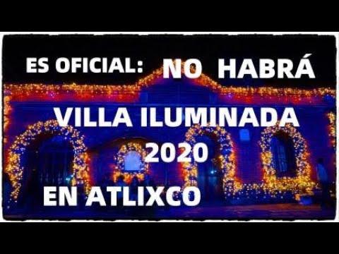 OFICIAL, NO HABRÁ VILLA ILUMINADA EN ATLIXCO PUEBLA MÉXICO 2020