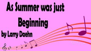As Summer was just Beginning by Larry Daehn
