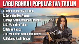 Lagu Rohani Popular Iva Taolin