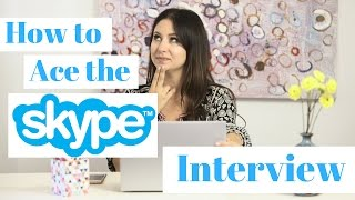 How to Ace a Skype Interview! | The Intern Queen