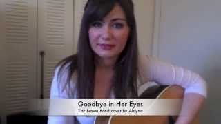 "Zac Brown Band ""Goodbye in Her Eyes"" cover Alayna"