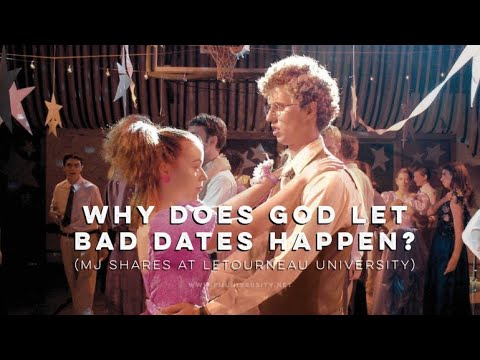 Why Does God Let Bad Dates Happen?