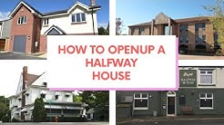 How to Open up a Halfwayhouse