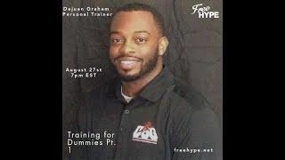 Personal Training for Dummies Pt. 1 DeJuan Graham