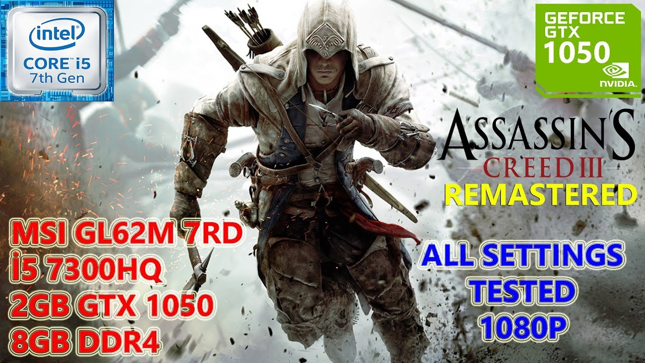 Assassin S Creed Iii Remastered I5 7300hq Gtx 1050 8gb Ram All