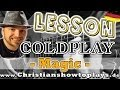How to Play Coldplay MAGIC | Gitarren Tutorial Tabs+Overhead Cam | Lesson Akkorde online lernen