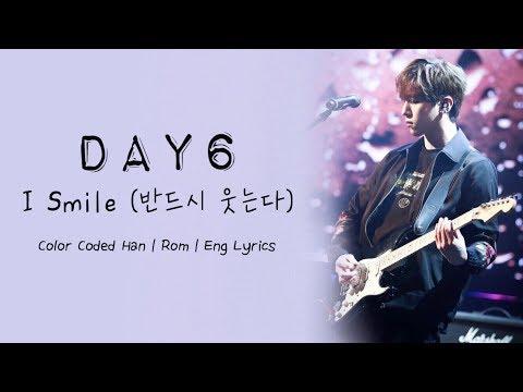 DAY6 – I Smile (반드시 웃는다) Color Coded Han | Rom | Eng Lyrics