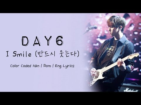 DAY6 – I Smile (반드시 웃는다) Color Coded Han | Rom | Eng Lyrics