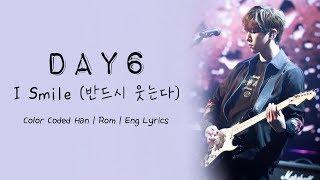 Video DAY6 – I Smile (반드시 웃는다) Color Coded Han | Rom | Eng Lyrics download MP3, 3GP, MP4, WEBM, AVI, FLV Desember 2017